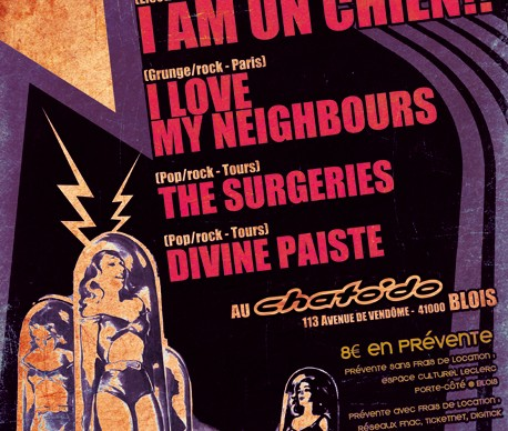 I am un chien + Divine Paiste + I love my neighbours + The Surgeries