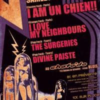 I am un chien + Divine Paiste + I love my neighbours + The Surgeries