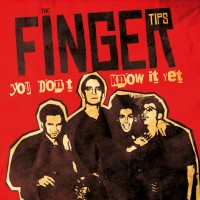 """The Fingertips - """"You don't know it yet"""""""